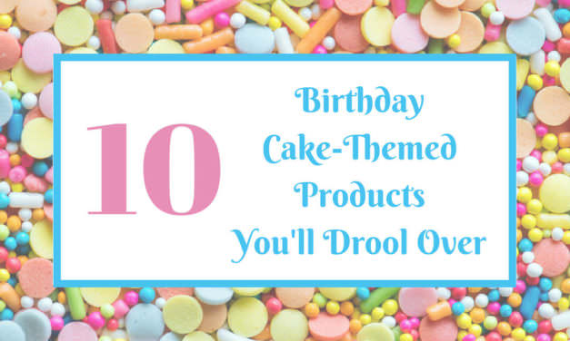 10 Amazing Cake-Themed Products You Need Right Now