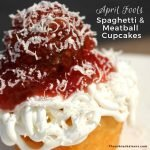 April Fools Spaghetti and Meatball Cupcake Recipe