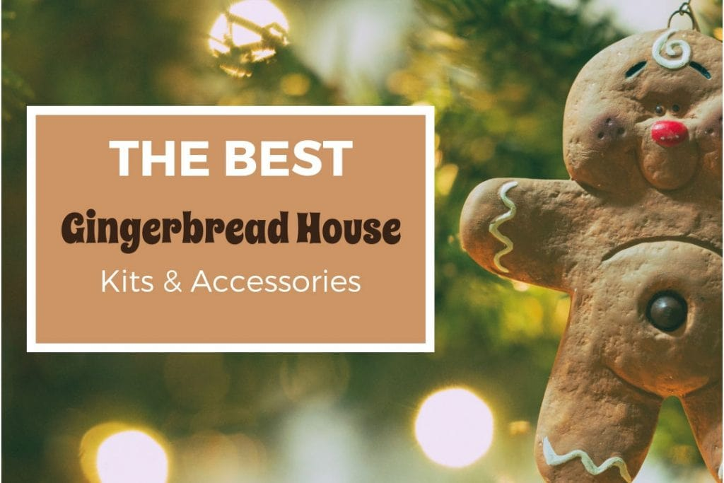 The Best Gingerbread House Kits and Accessories