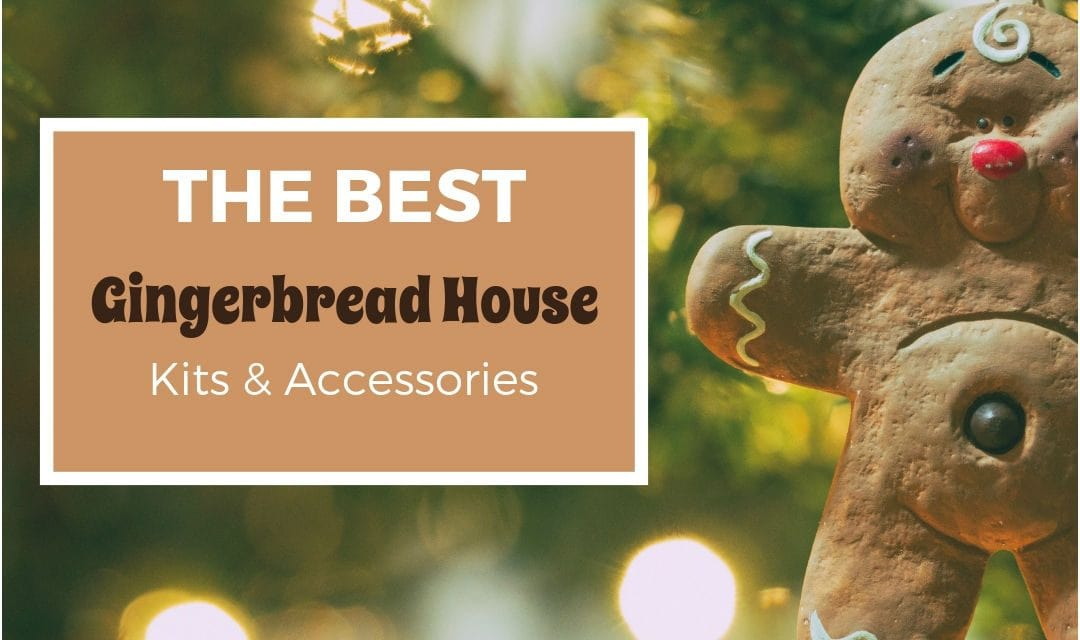 The Best Gingerbread House Kits & Accessories