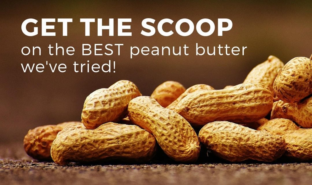 Get the Scoop on the Best Gourmet Peanut Butter We've Tried
