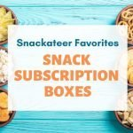 Snack Subscription Boxes – A Treat For Everyone!