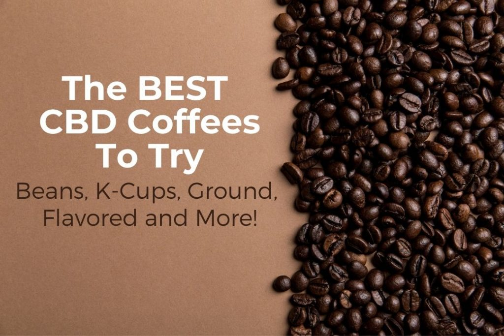 Best CBD Infused Coffee To Try